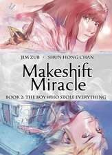 Makeshift Miracle Book 2: The Boy Who Stole Everything