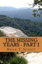 The Missing Years - Part I