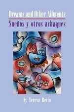 Dreams and Other Ailments / Suenos y Otros Achaques