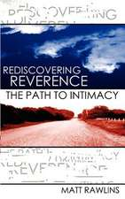 Rediscovering Revernce, the Path to Intimacy:  How Do We Know God's Presence is with Us?