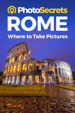 PHOTOSECRETS ROME PHOTOGRAPHERS GUIDE