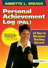 Personal Achievement Log (PAL):  10 Days of Maximum Teaching Success