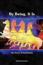 By Being, It Is: The Thesis of Parmenides