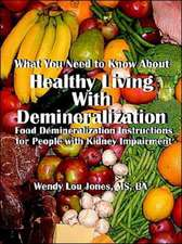 Healthy Living with Demineralization