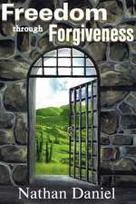 Freedom Through Forgiveness:  Ruling the Inner Journey to Authenticity and Freedom
