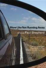 More Like Not Running Away: A Novel