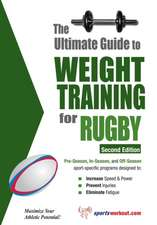 Ultimate Guide to Weight Training for Rugby: 2nd Edtion