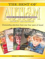 The Best of Autism Asperger's Digest Magazine, Volume 1:  Outstanding Selections from Over Four Years of Issues!