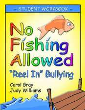 No Fishing Allowed:  Reel in Bullying