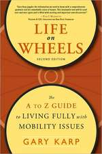 Life on Wheels: The A to Z Guide to Living Fully with Mobility Issues