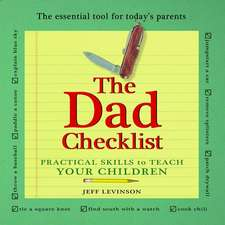 Dad Checklist, 2nd Edition:  Practical Skills to Teach Your Children