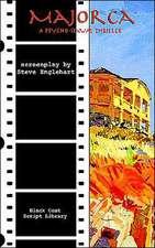 Majorca:  The Screenplay