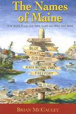 The Names of Maine:  How Maine Places Got Their Names and What They Mean