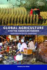 Global Agriculture and the American Farmer: Missed Opportunities for U.S. Leadership