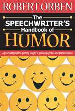 The Speechwriter's Handbook of Humor: A Practical Guide to Getting Laughs in Public Speeches and Presentations
