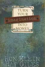 Turn Your Imagination Into Money