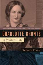 Charlotte Bronte:  A Writer's Life