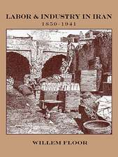 Labor and Industry in Iran, 1850-1941