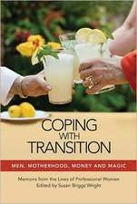Coping with Transition:  Memoirs from the Lives of Professional Women