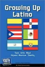 Growing Up Latino:  Teens Write about Hispanic-American Identity