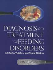Diagnosing Treating Feeding Disorders:  The Importance of Relationships in the Early Years