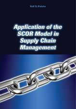Application of the Scor Model in Supply Chain Management