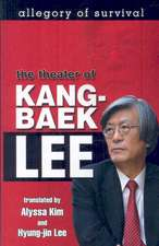 Allegory of Survival:  The Theater of Kang-Baek Lee