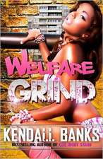 Welfare Grind:  The Sequel