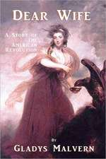 Dear Wife:  A Story of the American Revolution