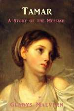 Tamar - A Story of the Messiah:  The Story of Anastasia Lafayette