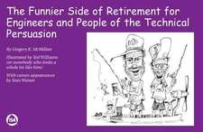 The Funnier Side of Retirement for Engineers and People of the Technical Persuasion