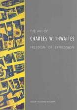 The Art of Charles W. Thwaites:  Freedom of Expression
