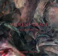 Violent Grace:  A Retrospective