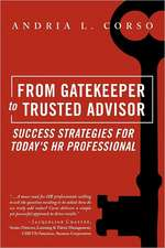 From Gatekeeper to Trusted Advisor:  Success Strategies for Today's HR Professional