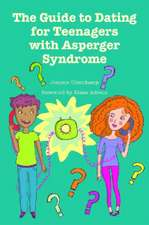 The Guide to Dating for Teenagers with Asperger Syndrome