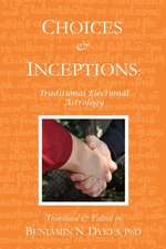 Choices and Inceptions:  Traditional Electional Astrology