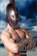 The Tortured Secutor