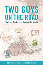 TWO GUYS ON THE ROAD: Walking Backwards Across the World