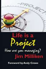 Life Is a Project:  How Are You Managing?