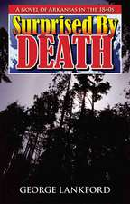 Surprised by Death:  A Novel of Arkansas in the 1840s