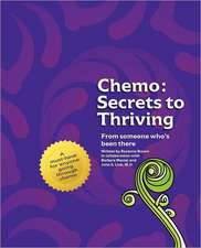 Chemo:  Secrets to Thriving