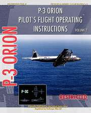 P-3 Orion Pilot's Flight Operating Instructions Vol. 2:  Unlocking Your Potential to Write Books