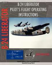 B-24 Liberator Pilot's Flight Operating Instructions