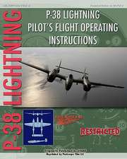 P-38 Lighting Pilot's Flight Operating Instructions:  Construction of a Steam Engine for Railway Use