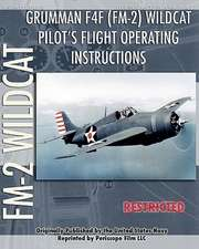 Grumman F4F (FM-2) Wildcat Pilot's Flight Operating Instructions:  Construction of a Steam Engine for Railway Use
