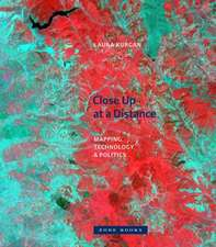 Close Up at a Distance – Mapping, Technology, and Politics