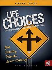 Life Choices Student Guide:  Trusting God in Life's Decisions and Challenges