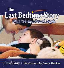 The Last Bedtime Story:  That We Read Each Night