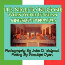 It's Nice to Be Gone When You're in Milan, a Kid's Guide to Milan, Italy