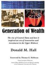 Generation of Wealth:  The Rise of Control Data and How It Inspired an Era of Innovation and Investment in the Upper Midwest